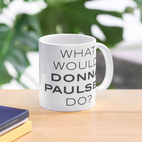 Was würde Donna Paulsen tun? Tasse
