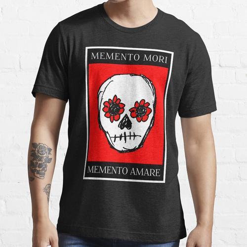 Memento Mori Memento Amare Essential T-Shirt