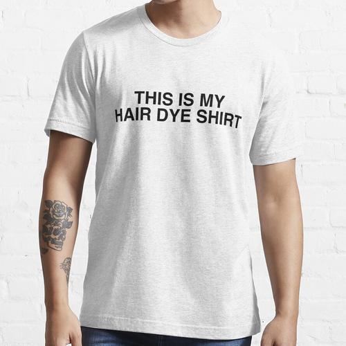 Dies ist mein Haarfärbungs-Shirt Essential T-Shirt