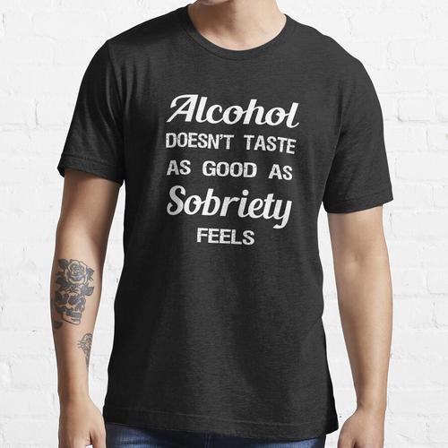Alkoholsucht-Wiederaufnahme-Slogan Essential T-Shirt