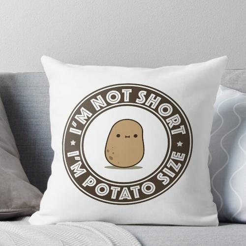 Ich bin Kartoffelgröße Kissen