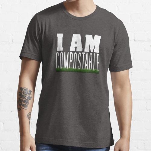 Ich bin kompostierbar. :) Essential T-Shirt