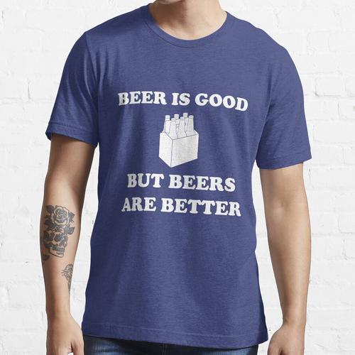 Bier ist gut aber Biere sind besser Essential T-Shirt