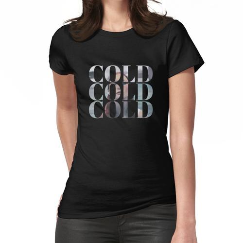 COLD COLD COLD Women's Fitted T-Shirt
