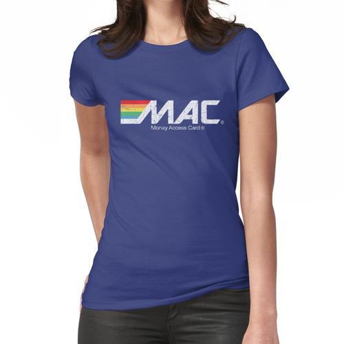 MAC-Geldzugriffskarte Frauen T-Shirt