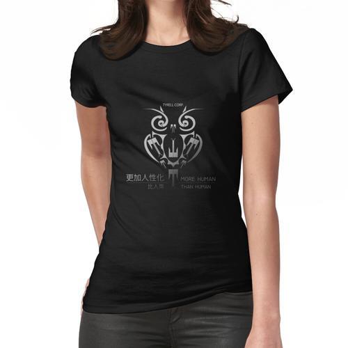 Menschlicher als menschlich Frauen T-Shirt