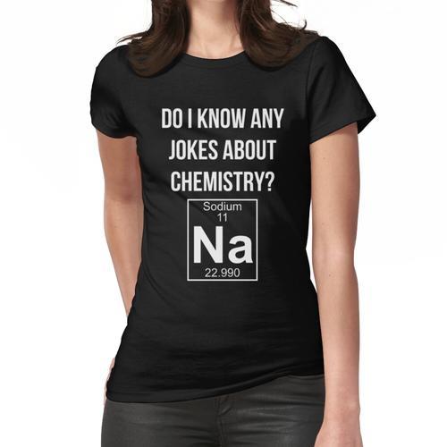 Kenne ich Witze über Chemie? N / A. | Chemie-Witz | Chemie-Wortspiele Frauen T-Shirt