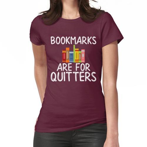 Lesezeichen sind für Quitscher Frauen T-Shirt