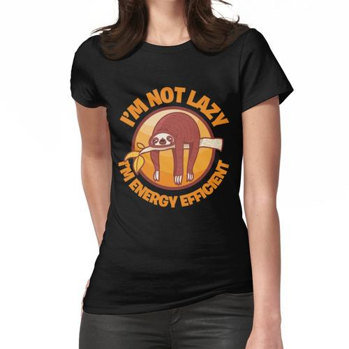 Ich bin nicht faul Ich bin energieeffizient Frauen T-Shirt