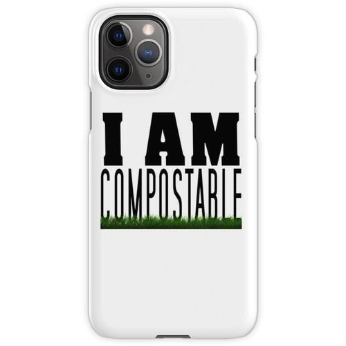 Ich bin kompostierbar. :) iPhone 11 Pro Handyhülle