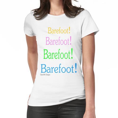 Barefoot! Barefoot! Frauen T-Shirt