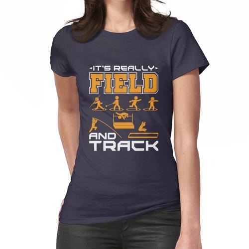 Leichtathletik Es ist wirklich Feld und Leichtathletik Frauen T-Shirt