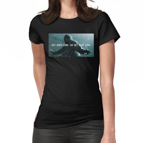 Get Busy Livin oder Get Busy Dyin Frauen T-Shirt