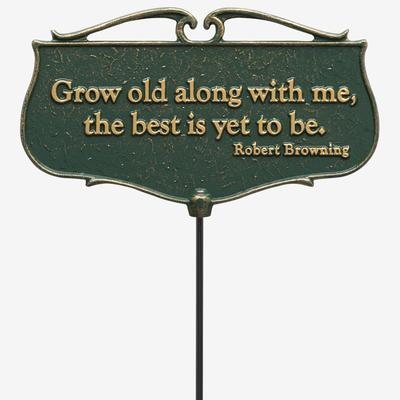 Grow Old Along With Me Garden Poem Sign by Whitehall Products in Green Gold