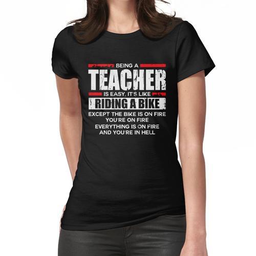 Ein Lehrer zu sein ist leicht wie auf einem Fahrrad Frauen T-Shirt