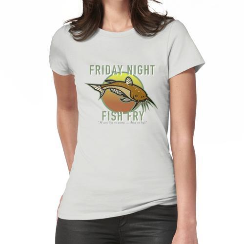 Freitag Nacht Fischbraten Frauen T-Shirt