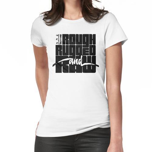 Rau, robust und roh - mit robustem Logo Frauen T-Shirt