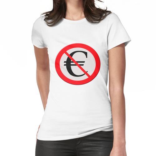 Kein Eurozeichen Frauen T-Shirt