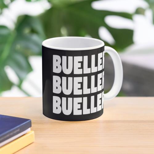 Bueller? Bueller? Bueller? Tasse