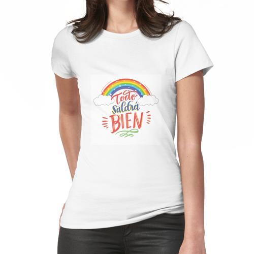 Todo saldra bien Frauen T-Shirt