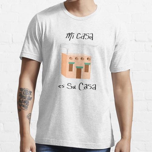 Mi Casa Es Su Casa Essential T-Shirt