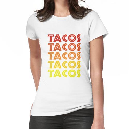 Tacos Tacos Tacos Tacos Tacos! Frauen T-Shirt