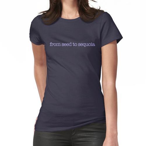 Vom Samen zum Mammutbaum Frauen T-Shirt