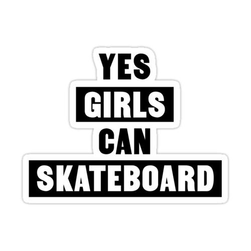 Yes girls can skateboard Sticker