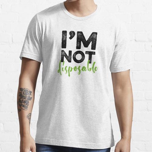 Ich bin nicht wegwerfbar Essential T-Shirt