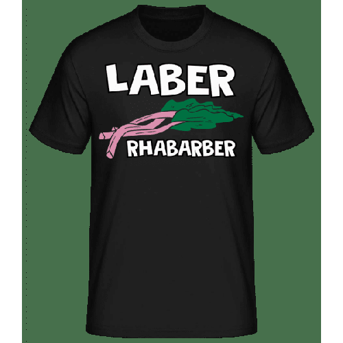 Laber Rhabarber - Männer Basic T-Shirt