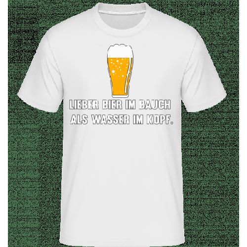 Lieber Bier Im Bauch Als Wasser - Shirtinator Männer T-Shirt