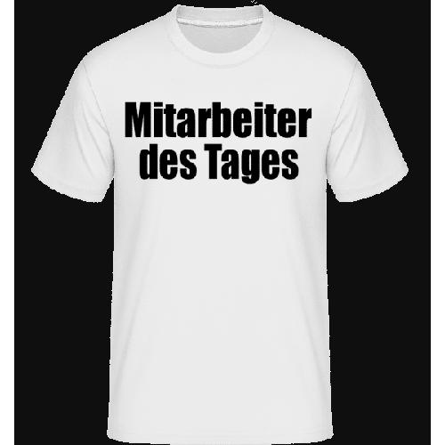 Mitarbeiter Des Tages - Shirtinator Männer T-Shirt