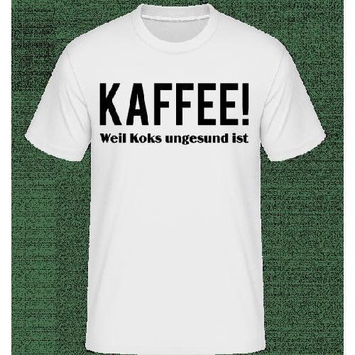 Kaffee Statt Koks - Shirtinator Männer T-Shirt