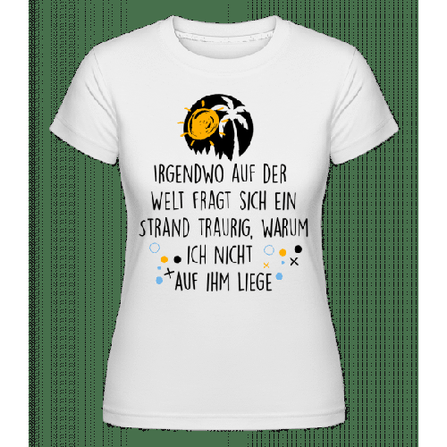 Trauriger Strand - Shirtinator Frauen T-Shirt