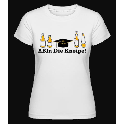 ABIn DIe Kneipe - Shirtinator Frauen T-Shirt