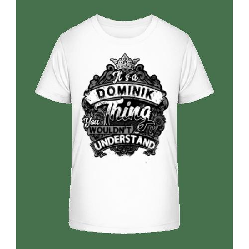 It's A Dominik Thing - Kinder Premium Bio T-Shirt