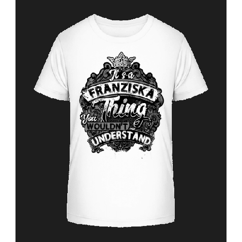 It's A Franziska Thing - Kinder Premium Bio T-Shirt