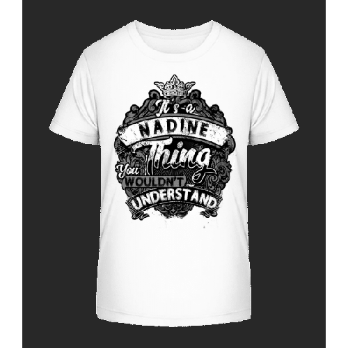It's A Nadine Thing - Kinder Premium Bio T-Shirt
