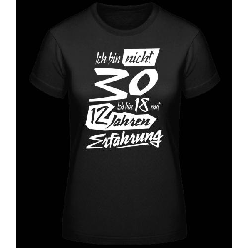 18 Mit 12 Jahren Erfahrung 30 Geburtstag - Basic T-Shirt