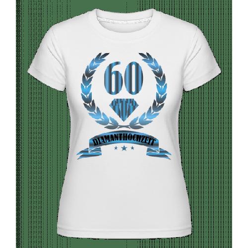 Diamanthochzeit - Shirtinator Frauen T-Shirt