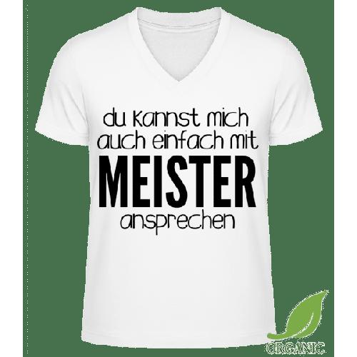 Sprich Mich Mit Meister An - Männer Bio V-Neck T-Shirt