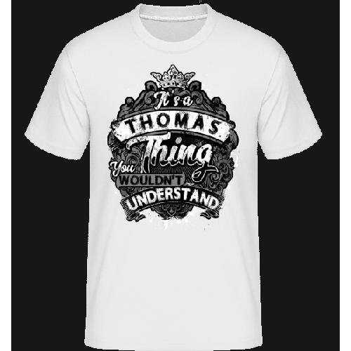 It's A Thomas Thing - Shirtinator Männer T-Shirt