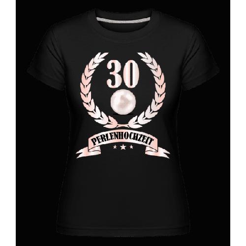 30 Jahre Perlenhochzeit - Shirtinator Frauen T-Shirt