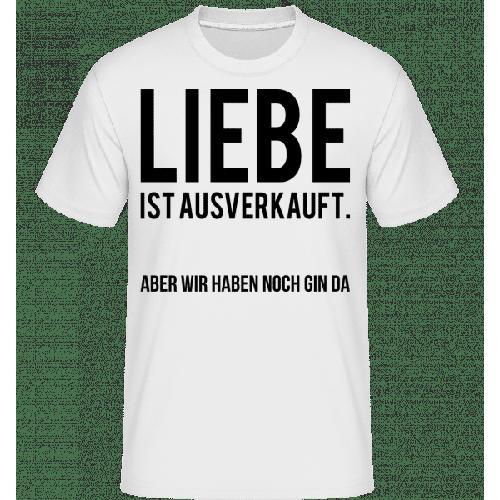 Liebe Ist Ausverkauft - Shirtinator Männer T-Shirt