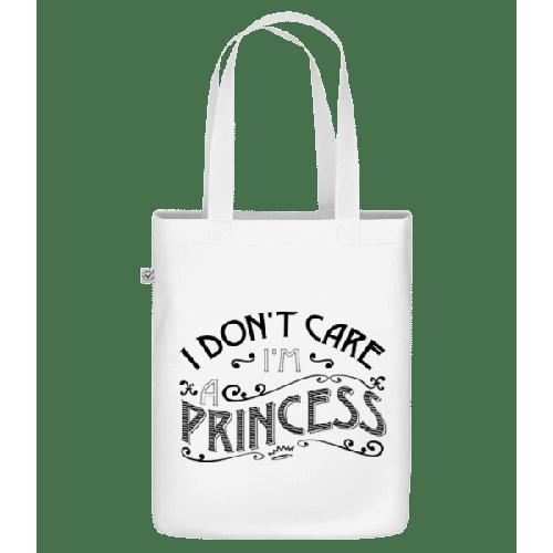 I Don't Care I'm A Princess - Bio Tasche