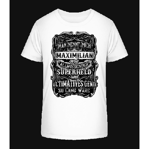 Man Nennt Mich Maximilian - Kinder Premium Bio T-Shirt