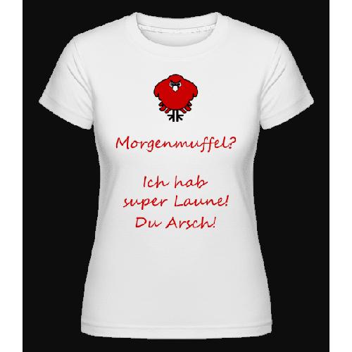 Morgenmuffel - Shirtinator Frauen T-Shirt
