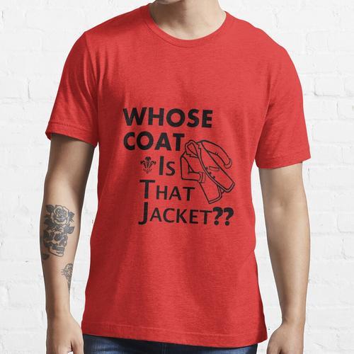 Wessen Mantel ist diese Jacke? Essential T-Shirt