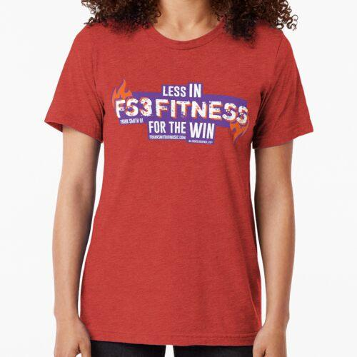 FS3FITNESS! Less in for the Win! Tri-blend T-Shirt