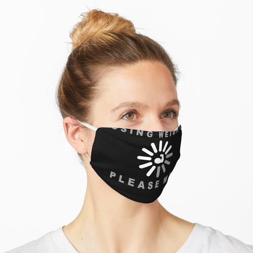 Abnehmen bitte warten Maske